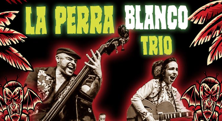 La Perrra Blanco Trio